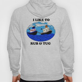 I like to rub and tug Hoody