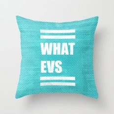 Whatevs (Teal) Throw Pillow