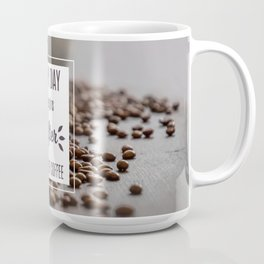 My day begins after cup of coffee Coffee Mug