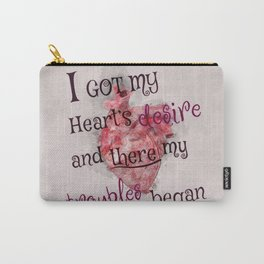 I got my heart's desire and there my trouble began - the magicians Carry-All Pouch