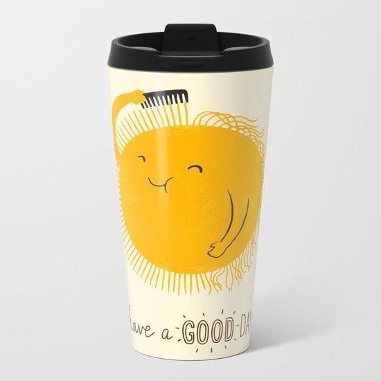 Have a good day Metal Travel Mug