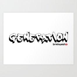 Generation brainwashed Art Print