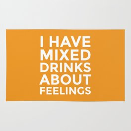 I HAVE MIXED DRINKS ABOUT FEELINGS (Alcohol) Rug