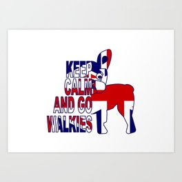 Keep Calm and Go Walkies Two Art Print