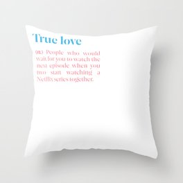 What Is True Love? Throw Pillow
