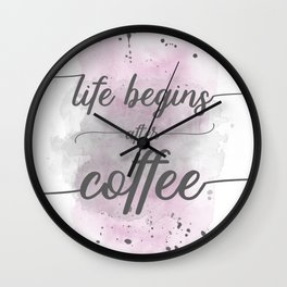 Life begins after coffee | watercolor pink Wall Clock