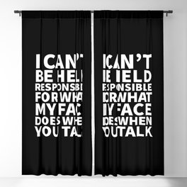 I Can't Be Held Responsible For What My Face Does When You Talk (Black & White) Blackout Curtain