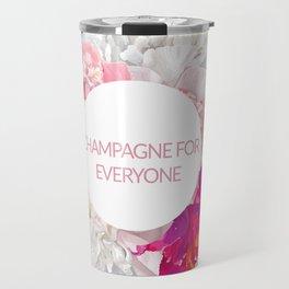 Champagne for everyone Travel Mug