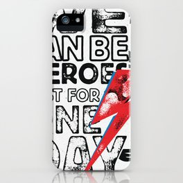 We Can Be Heroes Just For One Day iPhone Case