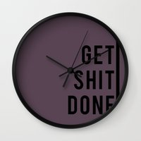 get shit done Wall Clocks featuring get shit done by Megan Louise