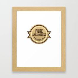 PURE AWESOMENESS Framed Art Print