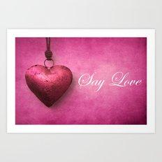 Say Love Art Print