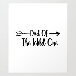 Dad Wild One Fuuny Fathers Day Gifts Art Print