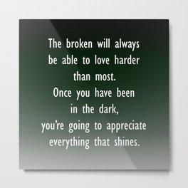 Broken Love Harder Metal Print