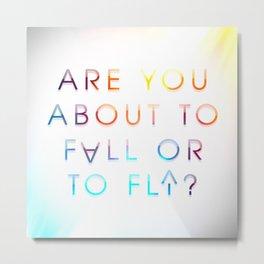 Fall or Fly Metal Print