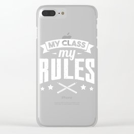 My Class My Rules Gift Clear iPhone Case
