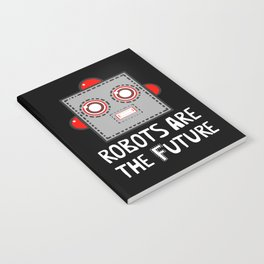 Robots are the Future Notebook