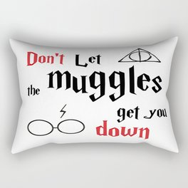 "The ""Don't let the muggles get you down"" quote from harry potter  Rectangular Pillow"