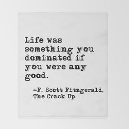 Life was something you dominated - Fitzgerald quote Throw Blanket