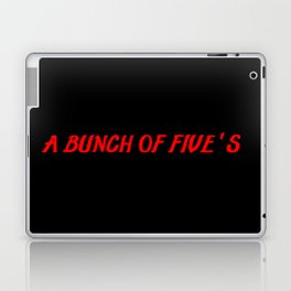bunch of fives Laptop & iPad Skin