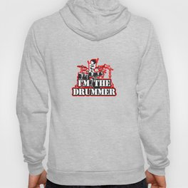 I'm the Drummer Hoody