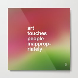 ART TOUCHES PEOPLE Metal Print