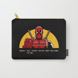 All Your Tacos Are Belong To Me Carry-All Pouch