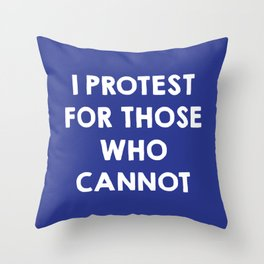 I protest for those who cannot - purple Throw Pillow