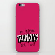 Is Anyone Thinking What I Am? iPhone & iPod Skin