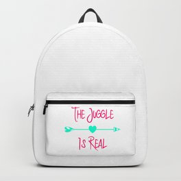 The Juggle is Real Fun Juggling Quote Backpack