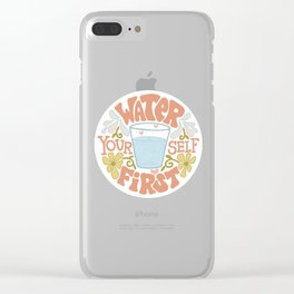Water Yourself First Clear iPhone Case