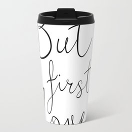 BUT FIRST LOVE, Love Quote,Engagement Gift,Couples Gift,Love Gift,I Love you More,Bedroom Decor,Bedr Travel Mug