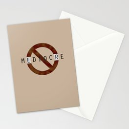 Don't be mediocre. Stationery Cards