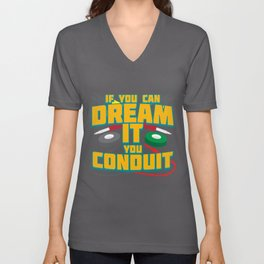 Mens If You Can Dream It You Conduit | Funny Electrician design Unisex V-Neck