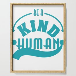 """""""Be A Kind Human"""" tee that reminds us all. Makes a thoughtful and loving gift this holiday!  Serving Tray"""