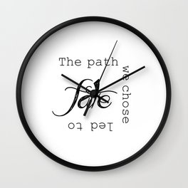 The path we chose led to fate Wall Clock