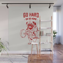 Go Hard Or Go Home Pug In Red Wall Mural