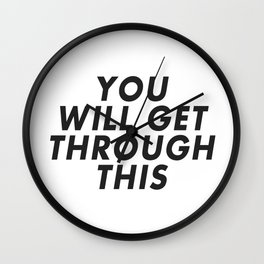 Get Through This Wall Clock