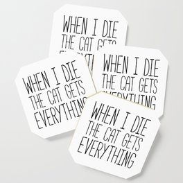 Cat Gets Everything Funny Quote Coaster