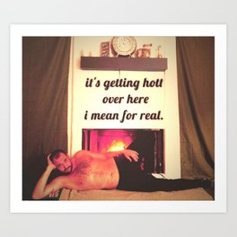 I mean for real Art Print