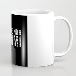I Only Hear Mimimi Coffee Mug