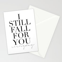 LOVE IS SWEET, I Still Fall For You Everyday,Gift For Her,Darling Gift,Love Art,Love Quote,Anniversa Stationery Cards