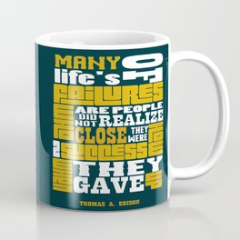 Many of life's failures are people who did not realizeThomas Edison Inspirational Quote Design Coffee Mug