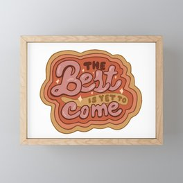 The Best is Yet to Come in Gold Framed Mini Art Print