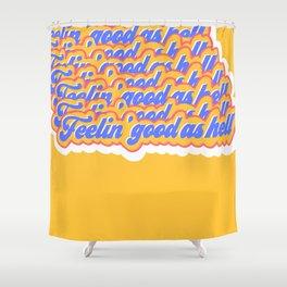 Feelin good as hell Shower Curtain