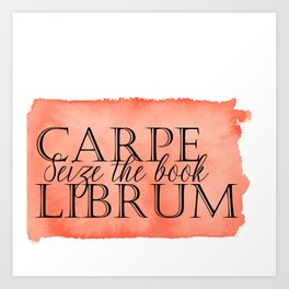 Carpe Librum Art Print