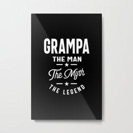 Grampa The Man The Myth The Legend Metal Print