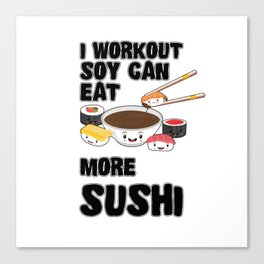 I Workout Sushi Kawaii Japanese Sashimi Maki Nigiri Soy Sauce Canvas Print