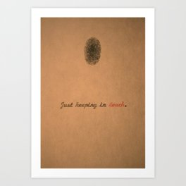 Just Keeping in Touch. Art Print