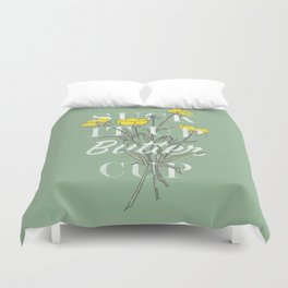 Suck it Up Buttercup Duvet Cover